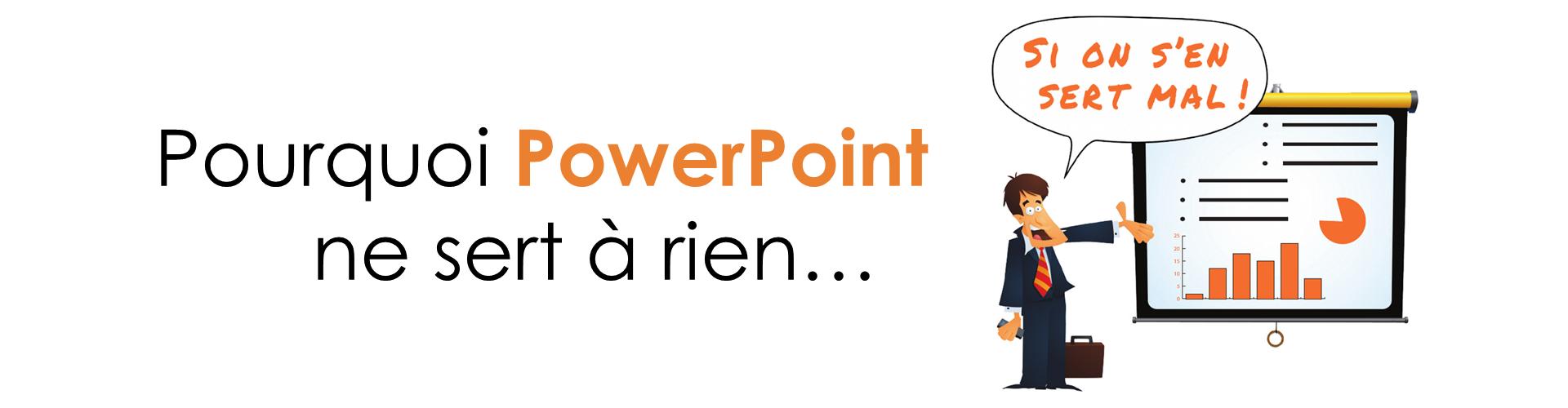 Pourquoi PowerPoint ne sert à rien si on s'en sert mal